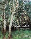 The Arborealists: The Art of the Tree by Angela Summerfield (Paperback, 2016)