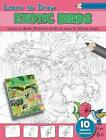 Learn to Draw - Exotic Birds by North Parade Publishing (Paperback, 2015)