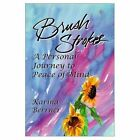 Brush Strokes: A Personal Journey to Peace of Mind by Karina Berrner (Paperback, 2000)