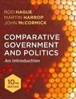 Comparative Government and Politics: An Introduction by Rod Hague, John McCormick, Martin Harrop (Hardback, 2016)