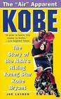 Kobe: The Story of the Nba's Rising Young Star, Kobe Bryant by Joseph Layden (Paperback, 1998)