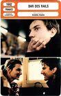 Fiche Cinéma. Movie Card. Bar des rails (France) Cédric Kahn 1992