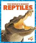 The World's Biggest Reptiles by Mari C Schuh (Paperback / softback, 2016)