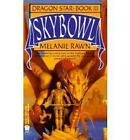 Dragon Star 3:Skybowl by Rawn Melanie (Paperback, 1998)