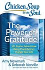 Chicken Soup for the Soul: The Power of Gratitude: 101 Stories about How Being Thankful Can Change Your Life von Amy Newmark und Deborah Norville (2016, Taschenbuch)