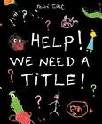 Help! We Need a Title! by Herve Tullet (Paperback, 2013)