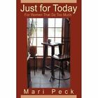 Just for Today for Women That Do Too Much 9780595678273 by Mari Peck Hardcover
