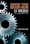 Making Your Brain Hum: 12 Weeks to a Smarter You by Joe Bates (Paperback / softback, 2016)