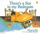 There's a Sea in My Bedroom by Margaret Wild (Paperback, 1989)