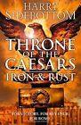 Iron and Rust (Throne of the Caesars, Book 1) by Harry Sidebottom (Paperback, 2015)