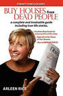 Buy Houses from Dead People: Forget Foreclosures by Arleen Rice (Paperback / softback, 2010)