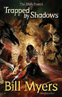 Trapped by Shadows by Bill Myers (Paperback, 2009)