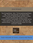 Tactometria. Seu, Tetagmenometria. Or, the Geometry of Regulars Practically Proposed After a New, Most Artificial, Exact and Expeditious Manner (Together with the Natural or Vulgar, by Way of Mensurall Comparison) and in the Solids (1650) by John Wybard (Paperback / softback, 2010)