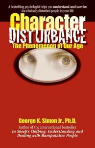 Character-Disturbance-The-Phenomenon-of-Our-Age-Paperback-by-Simon-George
