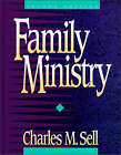 Family Ministry by Charles M. Sell (Paperback, 1995)