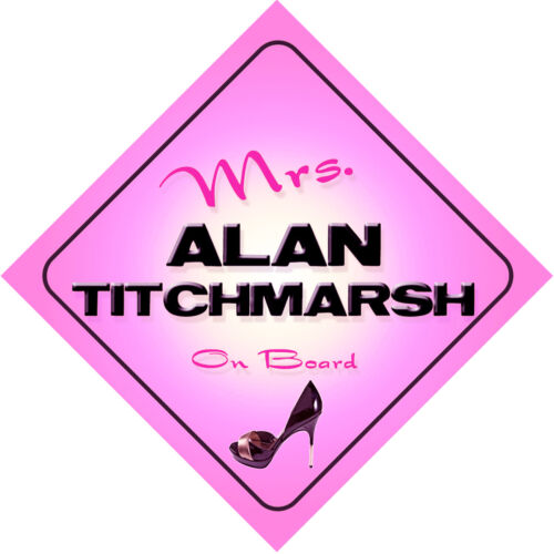 Mrs Alan Titchmarsh on Board Baby Pink Car Sign