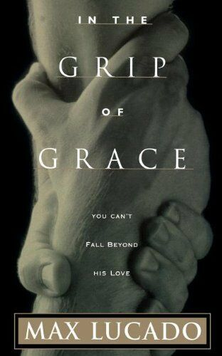 In the Grip of Grace,Max Lucado