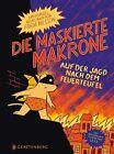 Die maskierte Makrone auf der Jagd nach dem Feuerteufel von Frida Nilsson (2012, Gebundene Ausgabe)