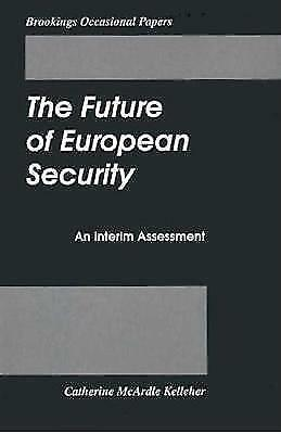 (Good)-The Future of European Security: An Interim Assessment : An Interim Asses