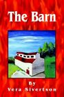 The Barn by Vera Sivertson 9781418467449 (paperback 2004)