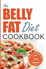 The Belly Fat Diet Cookbook 105 Easy and Delicious Recipes to L... 9781623150747