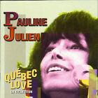 Quebec Love (La Collection) * by Pauline Julien (CD, Jan-2001, Unidisc)