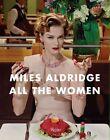 Miles Aldridge von Miles Aldridge (2013, Gebundene Ausgabe)