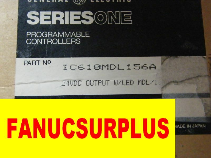 FANUC SERIES ONE IC610MDL156A IC610MDL156 NEW 1 YEAR WARRANTY
