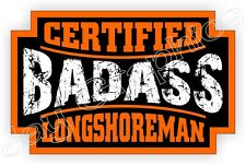 Bad Ass LONGSHOREMAN Hard Hat Sticker Decal Label Motorcycle Helmet Docks USA