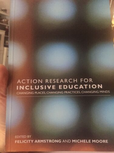 1 of 1 - Action Research for Inclusive Education: Changing Places, Changing Practices,...