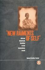 Dress, Body, Culture: New Raiments of Self : African American Clothing in the...