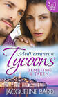 Mediterranean Tycoons: Tempting & Taken: The Italian's Runaway Bride / His Inherited Bride / Pregnancy of Revenge by Jacqueline Baird (Paperback, 2014)