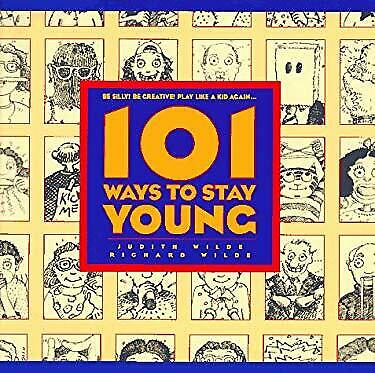 101 Ways to Stay Young by Wilde, Judith