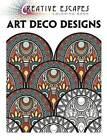 Creative Escapes Coloring Book: Art Deco Designs by Racehorse Publishing (Paperback, 2016)