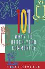 101 Ways to Reach Your Community by Steve Sjogren (Paperback / softback)