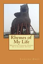 Rhymes of My Life : Chinese Language Poems by Lanjing Zhou (2013, Paperback)