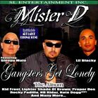 Gangsters Get Lonely [PA] by Mister D (CD, May-2011, SL)