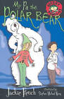 My Pa the Polar Bear by Jackie French (Paperback, 2007)