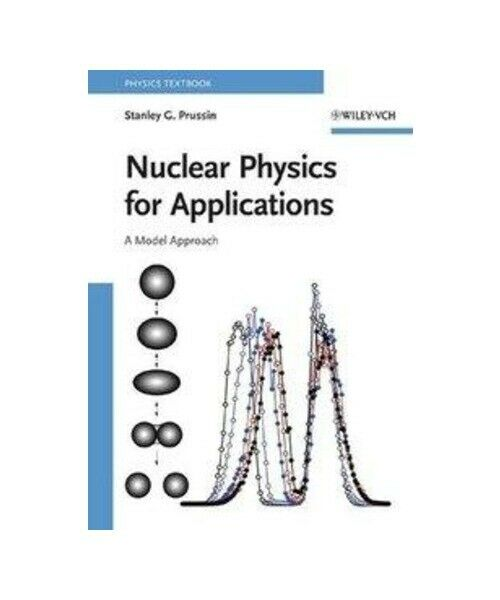 """S. G. P. Prussin """"Nuclear Physics for Applications"""""""