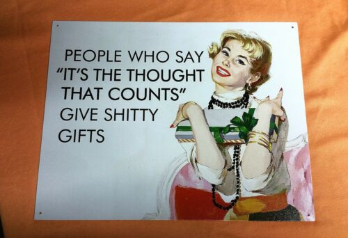 SIGN MADE IN USA PEOPLE WHO SAY IT/'S THE THOUGHT THAT COUNTS GIVE SHI*TY GIFTS