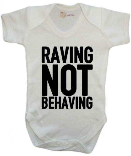 Baby Vest Funny Party Baby Raving Not Behaving Baby Bodysuit