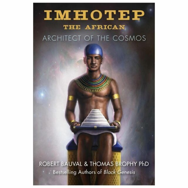 Good, Imhotep the African: Architect of the Cosmos, Brophy, Thomas, Bauval, Robe