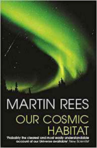 1 of 1 - Our Cosmic Habitat, New, Rees, Sir Martin Book