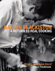 A Return to Real Cooking by Galton Blackiston (Hardback, 2006)