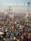 Kumbh Mela, January 2013: Mapping the Ephemeral Mega City by Hatje Cantz (Hardback, 2015)