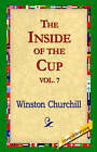 The Inside of the Cup Vol 7. by Winston Churchill (Paperback / softback, 2004)