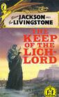 Keep of the Lich-lord by Dave Morris, Ian Livingstone, Jamie Thomson, Steve Jackson (Paperback, 1990)