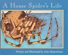 a House Spider's Life 9780516265360 by John Himmelman Book