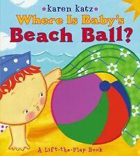 Where Is Baby's Beach Ball? by Karen Katz (2009, Book, Other)