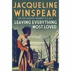 Leaving Everything Most Loved by Jacqueline Winspear (Paperback, 2014)